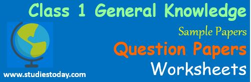 Class 1 General Knowledge Worksheets Sample Papers Question papers