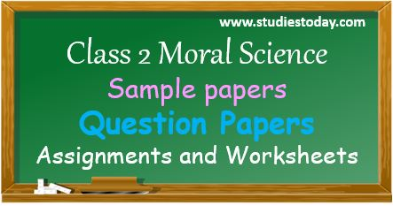 class_2_moral_science_sample_paper_question_ncert