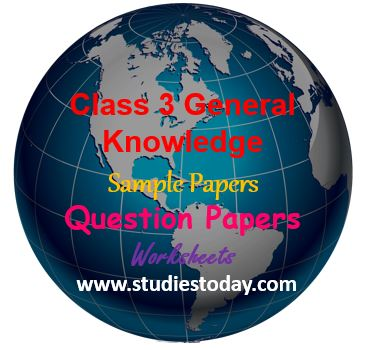 CBSE, Class III General Knowledge, GK Questions for class 3