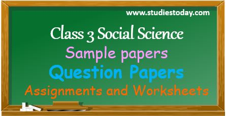 Class 3 Social Science Sample Papers Question Papers Worksheets