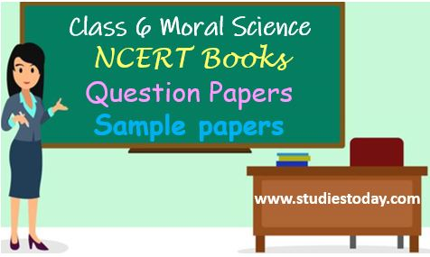 class_6_moral_science_ncert_book_sample_papers