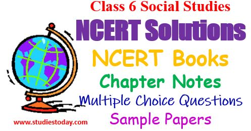 class_6_social_science_ncert_solutions_sample_papers