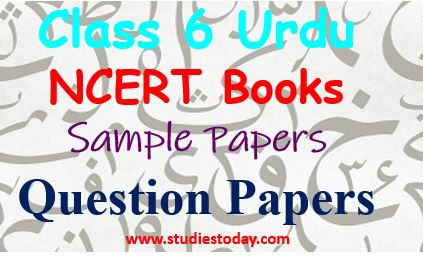 Class 6 Urdu CBSE, NCERT, Sample Paper, last year Solved Papers