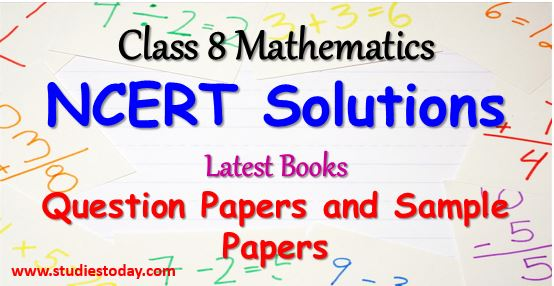CBSE NCERT Mathematics Class 8 Solutions | Download Free PDF